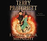 Terry Pratchett I Shall Wear Midnight: (Discworld Novel 38) (Discworld Novels)