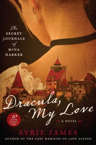 Image of Dracula, My Love: The Secret Journals of Mina Harker
