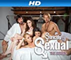 Strictly Sexual [HD]: Strictly Sexual Season 1 [HD]