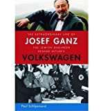 img - for [(The Extraordinary Life of Josef Ganz: The Jewish Engineer Behind Hitler's Volkswagen)] [Author: Paul Schilperoord] published on (February, 2012) book / textbook / text book