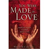 img - for You Were Made for Love: Embracing the Life You Were Meant to Live book / textbook / text book