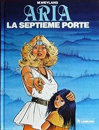 ARIA T 3 . LA SEPTIEME PORTE