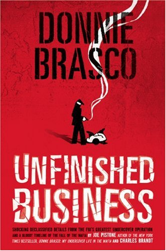 Donnie Brasco: Unfinished Business, Charles Brandt, Joseph D. Pistone