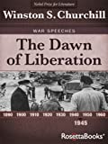 The Dawn of Liberation (Winston Churchill War Speeches Collection Book 5)