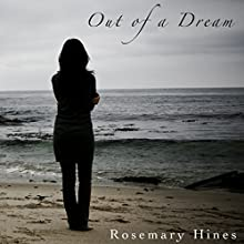 Out of a Dream: Sandy Cove Series, Book One 1 (       UNABRIDGED) by Rosemary Hines Narrated by Becky Doughty