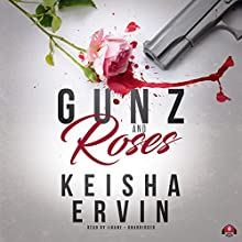 Gunz and Roses Audiobook by Keisha Ervin Narrated by  iiKane
