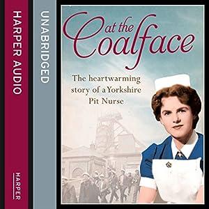 At the Coalface: The memoir of a pit nurse Audiobook
