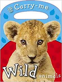 Carry-Me - Wild Animals (Busy Baby): Joanna Bicknell, Make ...