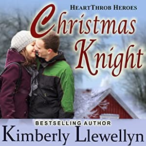 Christmas Knight: Heartthrob Heroes, Book 1 | [Kimberly Llewellyn]