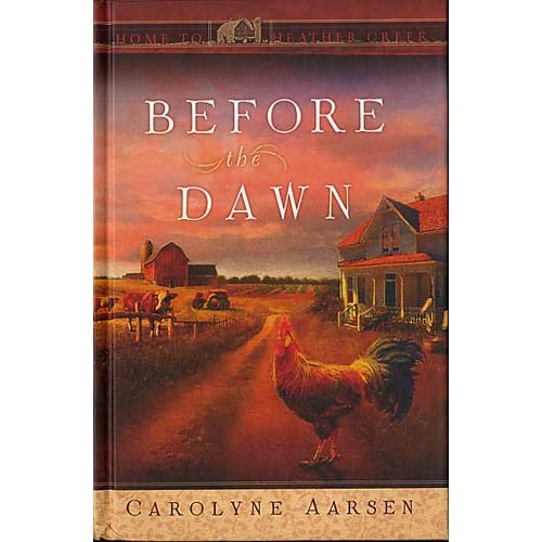 Before the Dawn: Home to Heather Creek Carolyne Aarsen