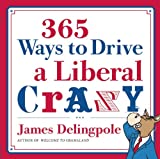 Image of 365 Ways to Drive a Liberal Crazy