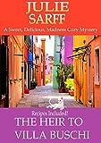 The Heir to Villa Buschi: Sweet Delicious Madness Cozy Mystery Series (Sweet Delicious Madness Cozy Series Book 2)