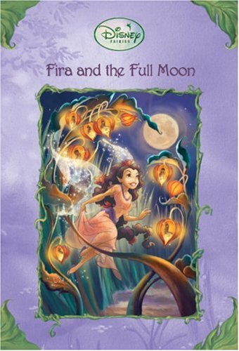 Disney Fairies: Fira and the Full Moon (A Stepping Stone Book(TM))