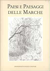 Paesi e Paesaggi delle Marche visti dall'artista italo-francese