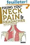 Fixing You: Neck Pain & Headaches: Se...
