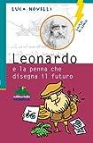 img - for Leonardo e la penna che disegna il futuro (Italian Edition) book / textbook / text book