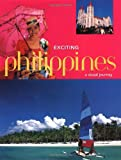 img - for Exciting Philippines: A Visual Journey (Exciting Series) book / textbook / text book
