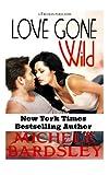 Love Gone Wild: A Contemporary Romantic Comedy