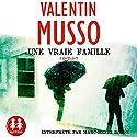 Une vraie famille | Livre audio Auteur(s) : Valentin Musso Narrateur(s) : Marc-Henri Boisse