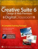 Adobe Creative Suite 6 Design & Web Premium Digital Classroom Jennifer Smith