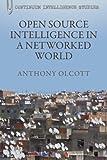 Open Source Intelligence in a Networked World (Bloomsbury Intelligence Studies)