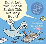 Mo Willems Don't Let the Pigeon Finish This Activity Book!