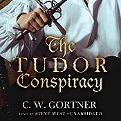 The Tudor Conspiracy: Spymaster Chronicles, Book 2 | C.W. Gortner