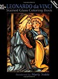 Leonardo da Vinci Stained Glass Coloring Book (Dover Stained Glass Coloring Book)