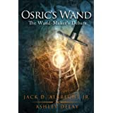 The Wand-Maker's Debate: Osric's Wand: Book Oneby Jack D. Albrecht Jr.