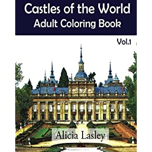 Castles of the World : Adult Coloring Book Vol.1: Castle Sketches For Coloring (Castle Coloring Book Series) (Volume 1)