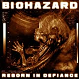 Reborn in Defiance Import Edition by Biohazard (2013) Audio CD