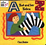 Zoe and Her Zebra (A Barefoot Board Book) Clare Beaton