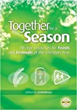 img - for Together for a Season: All-Age Resources for the Feasts and Festivals of the Christian Year book / textbook / text book
