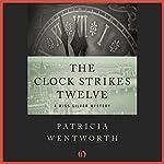 The Clock Strikes Twelve | Patricia Wentworth