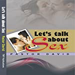 Let's Talk about Sex | Pastor David