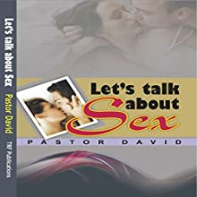 Let's Talk about Sex  by Pastor David Narrated by Christy Wurzbach
