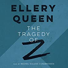 The Tragedy of Z: The Drury Lane Mysteries, Book 3 (       UNABRIDGED) by Ellery Queen Narrated by Rachel Dulude