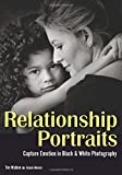 img - for Relationship Portraits: Capture Emotion in Black & White Photography book / textbook / text book