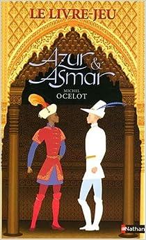 Amazon.fr - Azur et Asmar - Le Livre Jeu - MICHEL OCELOT - Livres