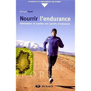 Nourrir l'endurance : Alimentation et nutrition des sportifs d'endurance