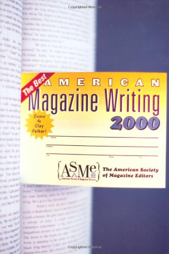 The Best American Magazine Writing 2000 (Best American Magazine Writing)