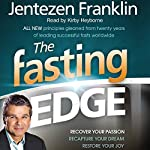The Fasting Edge: Recover Your Passion. Reclaim Your Purpose. Restore Your Joy. | Jentezen Franklin