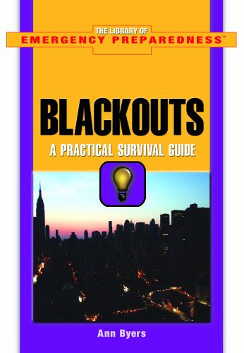 Blackouts: A Practical Survival Guide (The Library of Emergency Preparedness)