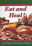 img - for Eat and Heal (Foods That Can Prevent or Cure Many Common Ailments) book / textbook / text book