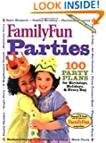 FamilyFun's Parties: 100 Party Plans for Birthdays, Holidays & Every Day (FamilyFun Series, No. 3)