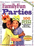 img - for FamilyFun's Parties: 100 Party Plans for Birthdays, Holidays & Every Day (FamilyFun Series, No. 3) book / textbook / text book