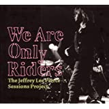 We Are Only Ridersby Jeffrey Pierce
