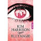 """Blutmagie: Novellevon """"Kim Harrison"""""""