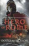 Douglas Jackson Hero of Rome (Gaius Valerius Verrens 1)