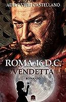 Roma 46 D.C Vendetta (Roma Caput Mundi) (Italian Edition)